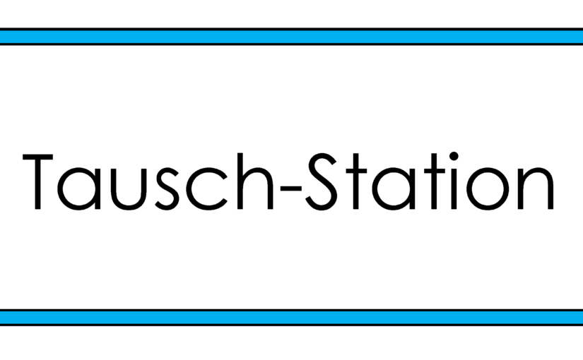 Tausch-Station ab jetzt